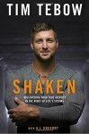 Shaken: Discovering Your True Identity in the Midst of Life's Storms - Tim Tebow, Gregory a Boyd J D