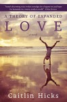 A Theory of Expanded Love - Caitlin Hicks