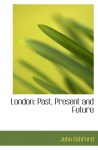 London: Past, Present and Future - John Ashford