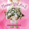 Flower Girl A to Z - Penelope Colville Paine
