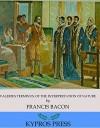 Valerius Terminus: Of the Interpretation of Nature - Francis Bacon