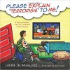 Please Explain Terrorism to Me: A Story for Children, P-E-A-R-L-S of Wisdom for Their Parents - Laurie Zelinger, Ann Israeli