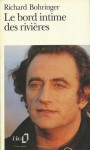 Le Bord Intime Des Rivieres (French Edition) - Richard Bohringer