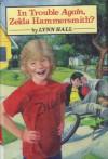 In Trouble Again, Zelda Hammersmith? - Lynn Hall