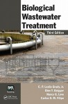 Biological Wastewater Treatment, Third Edition - C.P. Leslie Grady Jr., Glen T. Daigger, Nancy G. Love