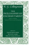 The Philosophy of Enchantment: Studies in Folktale, Cultural Criticism, and Anthropology - R.G. Collingwood