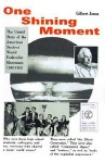 One Shining Moment: A History of the Student Federalist Movement in the United States, 1942-53 - Gilbert Jonas