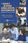 The Adult Jewish Education Handbook: Planning, Practice, and Theory - Roberta Louis Goodman, Betsy Dolgin Katz
