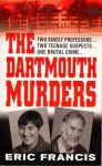 The Dartmouth Murders - Eric Francis