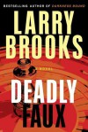 Deadly Faux - Larry Brooks