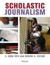 Scholastic Journalism - C. Dow Tate, Sherri A. Taylor