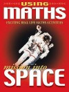 Mission Into Space (Using Maths 2) - Hilary Koll