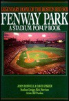 Fenway Park: Legendary Home of the Boston Red Sox - John Boswell, David Fisher