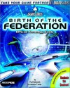 Star Trek: The Next Generation: Birth of the Federation; Official Strategy Guide - Paul Bodensiek