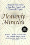 Heavenly Miracles LP: Magical True Stories of Guardian Angels and Answered Prayers - Jamie Miller, Laura Lewis, Jennifer Basye Sander