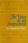 The Voice As An Instrument - Raymond Rizzo