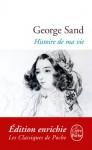 L'Histoire de ma vie (Classiques t. 16116) - George Sand