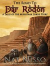 The Road To Dar Rodon (Tales of the Mukhtaar Lords Book 1) - Nat Russo