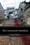 The Communist Manifesto - Karl Marx, Engels, Friedrich