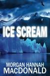 Ice Scream: The Thomas Family - Morgan Hannah MacDonald