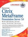 Deploying Citrix Metaframe Presentation Server 3.0 with Windows Server 2003 Terminal Services - Melissa Craft