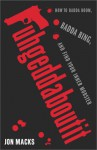 Fuhgeddaboutit: How To Badda Boom, Badda Bing, And Find Your Inner Mobster - Jon Macks, Touchstone Press