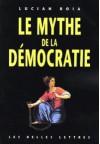 Le Mythe De La Démocratie - Lucian Boia
