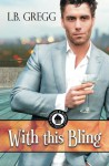With This Bling - L.B. Gregg