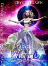 The Witch and the Warrior: Part 1 (Witches of Ulyss) - Crystal Dawn, Desi DeOrto, Angel Editing Services