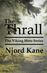 The Thrall (The Viking Hero Series) (Volume 1) - Njord Kane