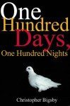 One Hundred Days, One Hundred Nights - Christopher Bigsby
