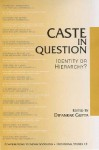 Caste in Question: Identity or Hierarchy (Contributions to Indian Sociology: Occasional Studies, 12) (Contributions to Indian Sociology series) - Dipankar Gupta