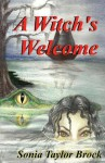 A Witch's Welcome: The Swamp Witch Series - Sonia Taylor Brock, Caralee Caudelle, James W Brock