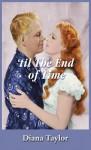 'Til the End of Time - Diana Taylor