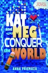 Kat and Meg Conquer the World - Anna Priemaza