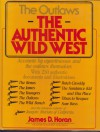 The Gunfighters: James Horan's Authentic Wild West - James D. Horan