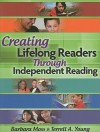Creating Lifelong Readers Through Independent Reading - Barbara Moss