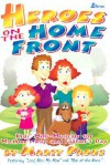 Heroes on the Home Front: Kid's Mini-Musicals for Mother's Day and Father's Day - Marty Parks