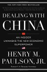 Dealing with China: An Insider Unmasks the New Economic Superpower - Henry M. Paulson
