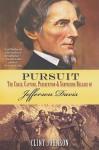 Pursuit: The Chase, Capture, Persecution & Surprising Release of Jefferson Davis - Clint Johnson