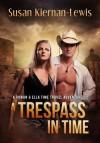 A Trespass in Time (Rowan & Ella Time Travel Adventure, #1) - Susan Kiernan-Lewis