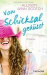 Vom Schicksal geküsst: Roman - Allison Winn Scotch, Andrea Brandl
