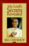 My Lord's Secrets Revealed - Sri Chinmoy