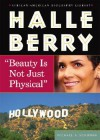 "Halle Berry: ""Beauty Is Not Just Physical"" - Michael A. Schuman"