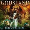 Godsland: Books 1-9 (Godsland Series Bundle) - Brian Rathbone