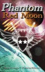 Phantom: Red Moon - Gabriel Common, Christy Lea Wilkerson
