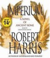 [Imperium: A Novel of Ancient Rome] (By: Robert Harris) [published: February, 2010] - Robert Harris