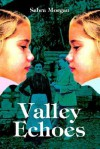 Valley Echoes - sabra morgan