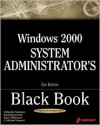 Windows 2000 System Administrator's Black Book [With CDROM] - Deborah Haralson, Barry Shilmover