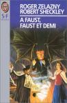 A Faust, Faust et demi - Roger Zelazny, Robert Sheckley
